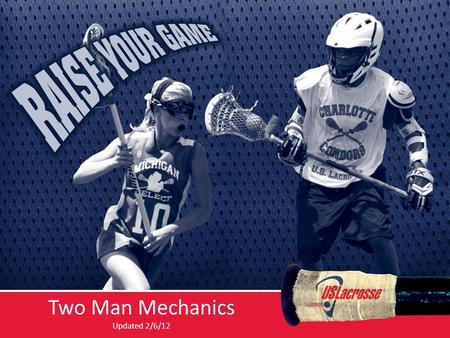 Two Man Mechanics Updated 2/6/12. The Mission of our Mechanics To put us in the best position to make the calls that allow us to keep the game safe and.