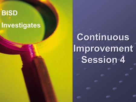 Continuous Improvement Session 4