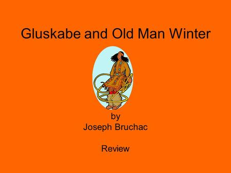 Gluskabe and Old Man Winter by Joseph Bruchac Review.