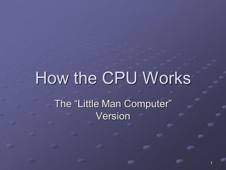 "The ""Little Man Computer"" Version"