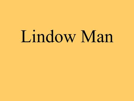 Lindow Man. Lindow Moss near Wilmslow where two or possibly three bog bodies including Lindow Man or Pete Marsh (now in the British Musuem) were discovered.