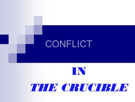 CONFLICT IN THE CRUCIBLE. External Conflict Man vs. Man Man vs. Nature Man vs. Society You must ask yourself, Who or what is the opposing force?