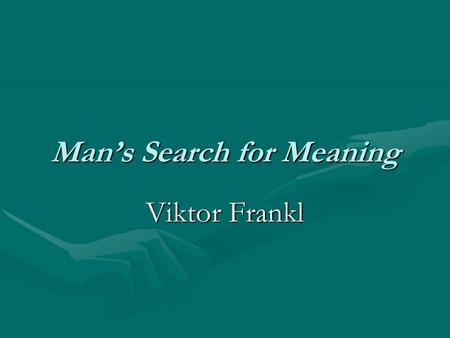 man's search for meaning by frankl At the time of frankl's death in 1997, man's search for meaning had sold more   born in vienna in 1905 viktor e frankl earned an md and a phd from the.
