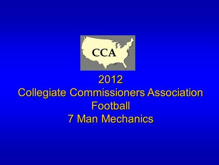 2012 Collegiate Commissioners Association Football 7 Man Mechanics CCA.