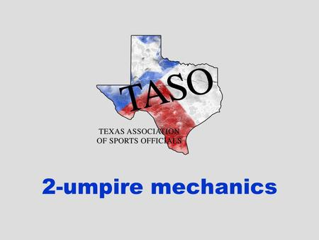 2-umpire mechanics. Teams Required for a Baseball Game.