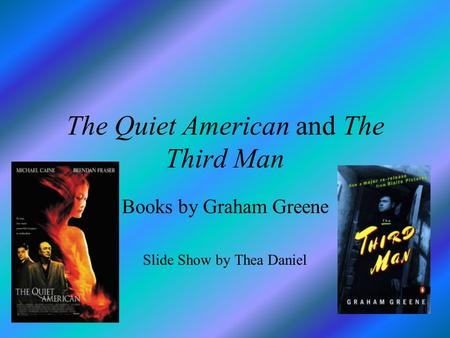 The Quiet American and The Third Man Books by Graham Greene Slide Show by Thea Daniel.