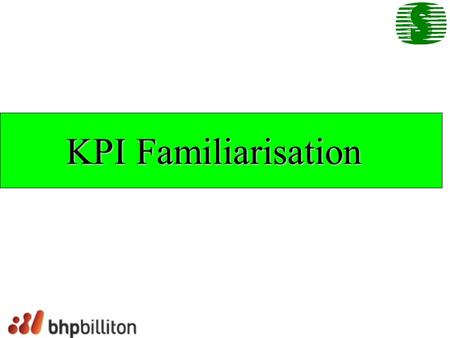 KPI Familiarisation. KPI = Key Performance Indicator.