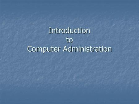 Introduction to Computer Administration. Computer Network - Basic Concepts Computer Networks Computer Networks Communication Model Communication Model.