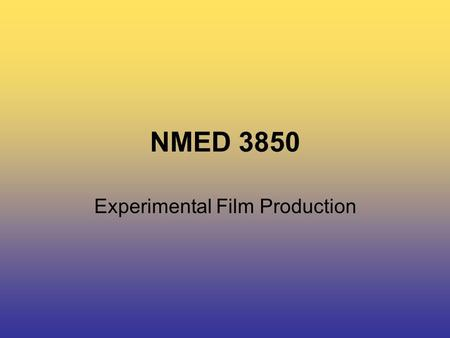 NMED 3850 Experimental Film Production. NMED 3850 Todays Class… The Surrealists Artist Statements Due.