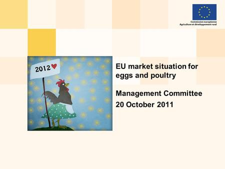 EU market situation for eggs and poultry Management Committee 20 October 2011.