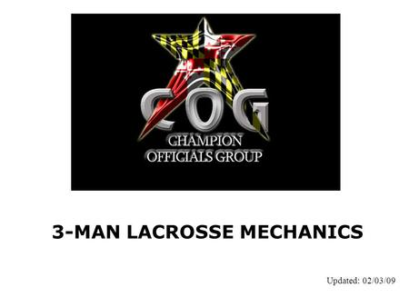 3-MAN LACROSSE MECHANICS Updated: 02/03/09. 2HOMEVISITOR XXXXXOOOOO Mechanics & Rules = Foundation of Officiating Know your mechanics. If you have to.