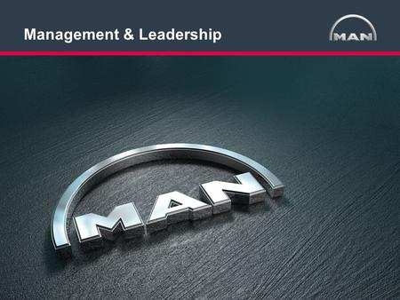 1 < >MAN Truck & Bus AGMünür YavuzMAN TR25/06/2013 Management & Leadership.