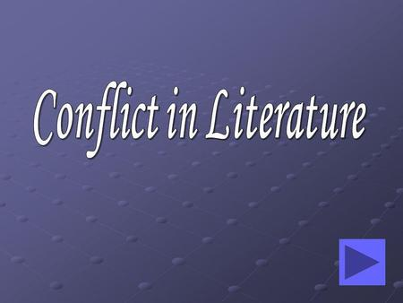 By the end of this lesson, you will be able to: identify Conflict as it appears in literature. identify Conflict as it appears in literature. distinguish.