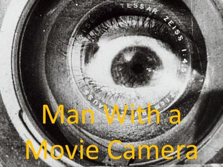 Man With a Movie Camera.