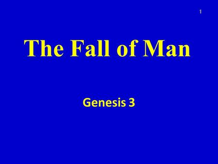 The Fall of Man Genesis 3 1. Introduction 2 Some wonder where evil, hardship, suffering, heartbreak, death, hopelessness etc. all began It began when.