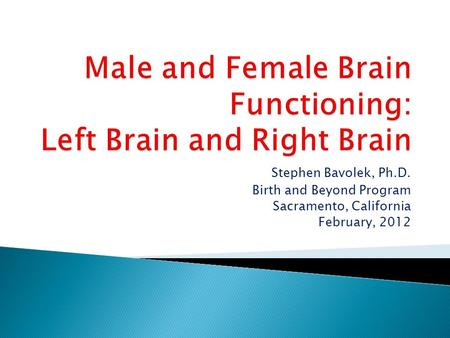 Male and Female Brain Functioning: Left Brain and Right Brain