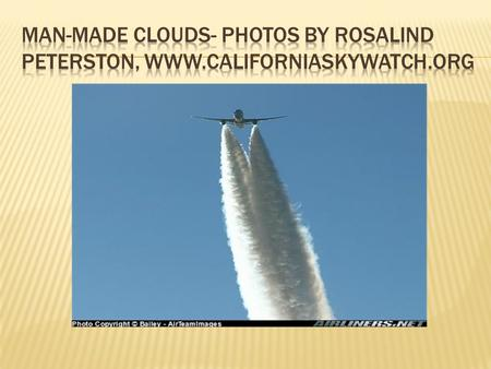 Persistent contrails are trapping warmth in the atmosphere. Persistent contrails produce man-made clouds that could negatively impact agricultural crop.