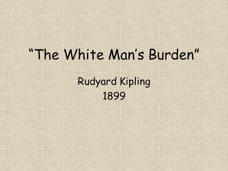 """The White Man's Burden"""