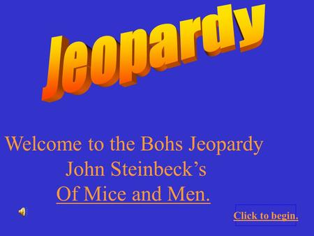 Welcome to the Bohs Jeopardy