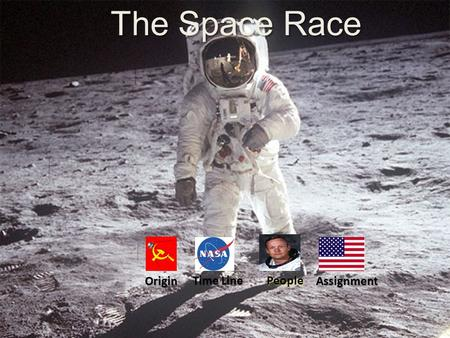 The Space Race Origin Time Line People Assignment.