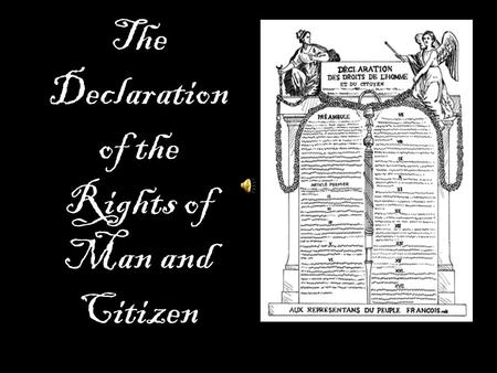 "the role and significance of the declaration of the rights of man and citizen in france But even the introduction, in which the national assembly "" en présence et sous les auspices de l'être suprême "" solemnly proclaims the recognition and declaration of the rights of edition: current page: [26] man and of citizens, and also sets forth the significance of the same, is inspired by the declaration of congress and by those of."
