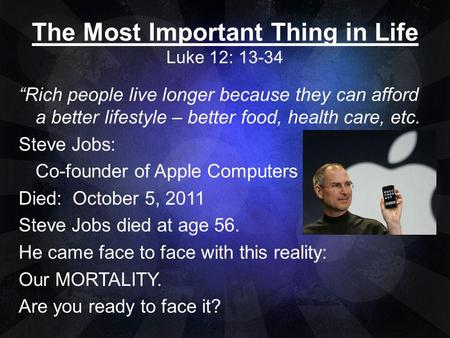 The Most Important Thing in Life Luke 12: 13-34