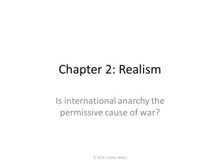 Is international anarchy the permissive cause of war?