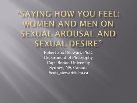 Robert Scott Stewart, Ph.D. Department of Philosophy Cape Breton University Sydney, NS, Canada
