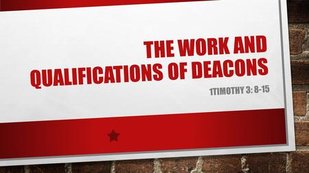 The Work and Qualifications of Deacons