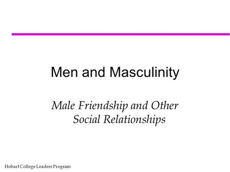 Male Friendship and Other Social Relationships