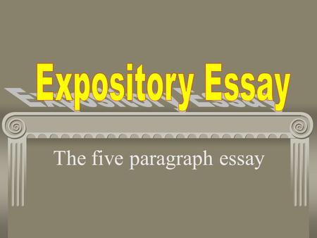 The five paragraph essay. The introduction should consist of 4 sentences: 1.The hook 2.The statement of situation 3.Theme 4.Thesis.