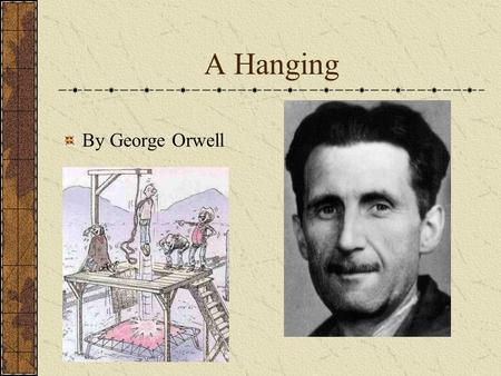 a presentation of george orwell and The book was written by the british writer and journalist george orwell in 1948  and had the soviet union as a prototype of the social structure.