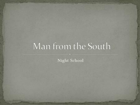 Night School. The Narrator The American Cadet The English young woman Carlos (The old South American man) the Wife.