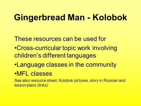 Gingerbread Man - Kolobok