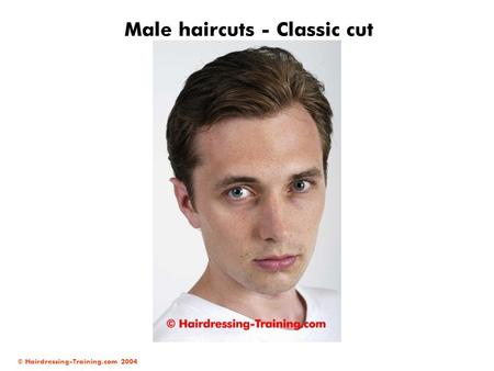 © Hairdressing-Training.com 2004 Male haircuts - Classic cut.