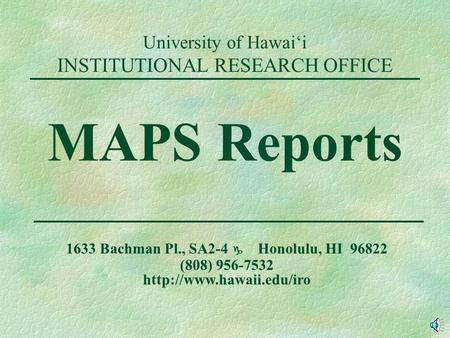 University of Hawai'i INSTITUTIONAL RESEARCH OFFICE