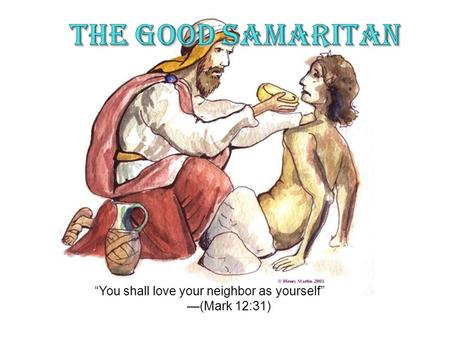 "The Good Samaritan ""You shall love your neighbor as yourself"""