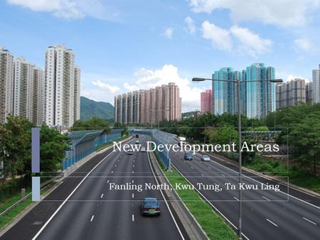 New Development Areas Fanling North, Kwu Tung, Ta Kwu Ling.