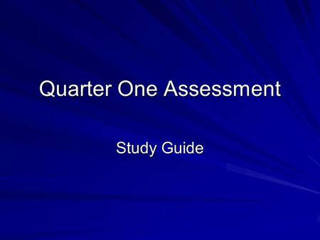Quarter One Assessment