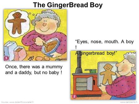 "The GingerBread Boy ""Eyes, nose, mouth. A boy ! A gingerbread boy!"""