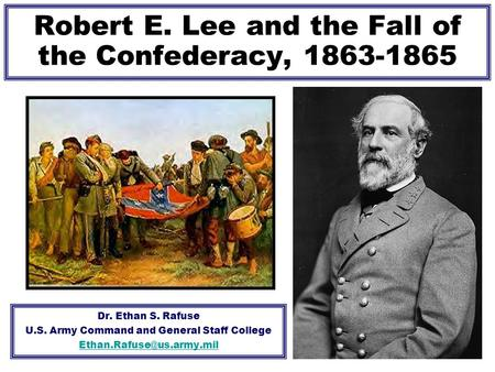 Robert E. Lee and the Fall of the Confederacy,