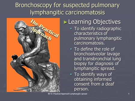 Bronchoscopy for suspected pulmonary lymphangitic carcinomatosis
