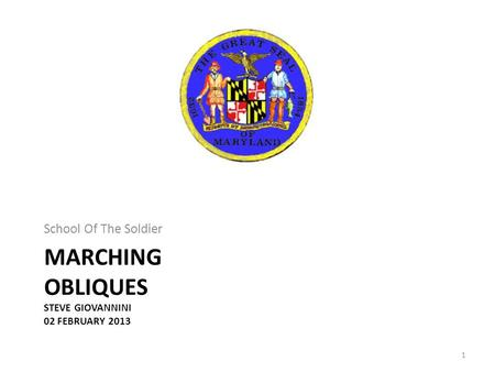 MARCHING OBLIQUES STEVE GIOVANNINI 02 FEBRUARY 2013 School Of The Soldier 1.