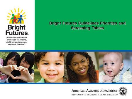 Bright Futures Guidelines Priorities and Screening Tables.