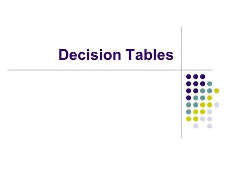 Decision Tables.