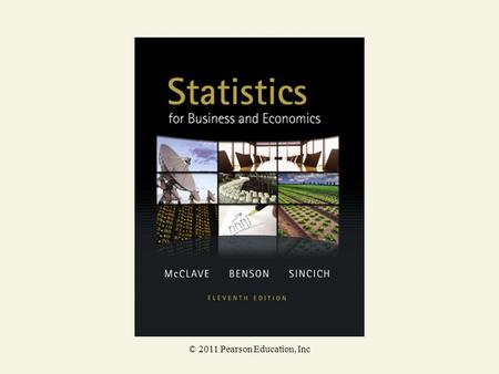 © 2011 Pearson Education, Inc. Statistics for Business and Economics Chapter 9 Categorical Data Analysis.