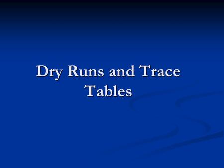 Dry Runs and Trace Tables