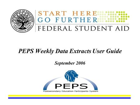 PEPS Weekly Data Extracts User Guide September 2006.
