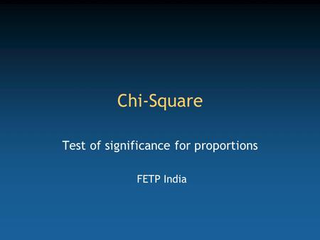 Test of significance for proportions FETP India