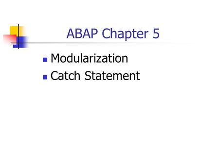 ABAP Chapter 5 Modularization Catch Statement.